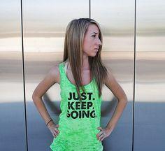 Just Keep Going Tank. Womens Workout Tank Top. Crossfit Tank Top. Exercise Tank Top. Just. Keep. Going. Exercise Tank Top. Running Tank. on Etsy, $21.99