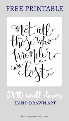 "FREE 8x10 printable wall decor featuring the quote ""Not All Those Who Wander Are Lost"" in handwritten calligraphy. Perfect office decor!"