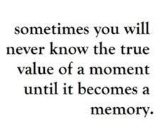 treasure each moment