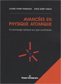 Avancées en physique atomique: Du pompage optique aux gaz quantiques - Claude Cohen-Tannoudji, David GUÉRY-ODELIN