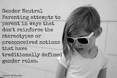 """Parents who want to practice a form of gender-neutral parenting might simply encourage their children to play with both """"boy"""" and """"girl"""" toys, keep clothing and room décor neutral, and allow their children to pick their own clothes even if that means their son goes to school in a tutu or their daughter goes out dressed as Spider-Man."""