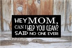 Hey Mom, can I help you clean said no one ever - funny home decor wood sign board with vinyl lettering, Mother's day gift idea by invinyl on Etsy