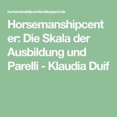 Horsemanshipcenter: Die Skala der Ausbildung und Parelli - Klaudia Duif