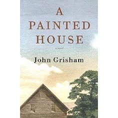 A Painted House by John Grisham on July 1, 2014