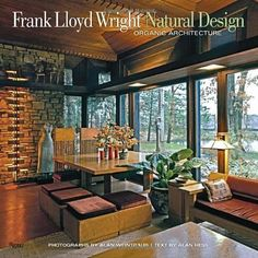 Frank Lloyd Wright: Natural Design, Organic Architecture: Lessons for Building G