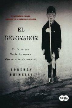 El Devorador / Lorenza Ghinelli ; traducción de Patricia Orts