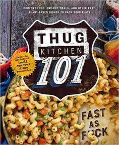Thug Kitchen 101: Fast as F*ck: Thug Kitchen: 9781623366346: Amazon.com: Books