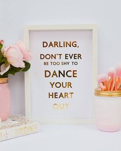 """Darling, don't ever be too shy to dance your heart out."" #Wordstoliveby #Quoteble #affiliate #PositiveQuotes #InspirationalQuotes #RoseGold #MotivationalQuotes #RelationshipGoals"