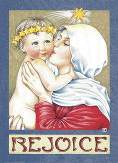 """Baby Jesus Rejoice - Mary Engelbreit - Religious Christmas Card. Remember to rejoice this holiday season with this sweet, spiritual card featuring Mary kissing baby Jesus. Simply add a heartfelt message to share with friends and family. 5"""" x 7"""" Folded Card. Price: $2.99"""