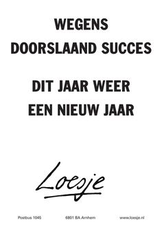 #loesje Great Quotes, Me Quotes, Funny Quotes, Inspirational Quotes, More Than Words, The Words, Dutch Quotes, Wonder Quotes, Beautiful Words