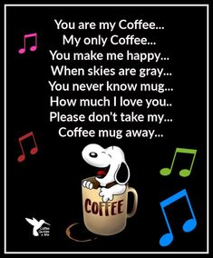 You are my Coffee. U My only Coffee. ' You make me happy. Coffee mug away. Happy Coffee, Good Morning Coffee, I Love Coffee, My Coffee, Coffee Mugs, Coffee Creamer, Drink Coffee, Coffee Break, Morning Coffee Quotes