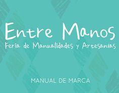 "Check out new work on my @Behance portfolio: ""Feria de Manualidades y Artesanías Entre Manos"" http://on.be.net/1O992CL"