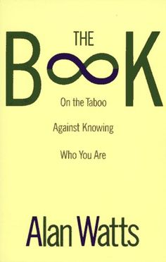 Bestseller Books Online The Book: On the Taboo Against Knowing Who You Are Alan Watts $10.4  - http://www.ebooknetworking.net/books_detail-0679723005.html