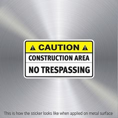Decor Stickers Caution Construction Area. No Trespassing Weatherproof Sailboat Activity - Brought to you by Avarsha.com