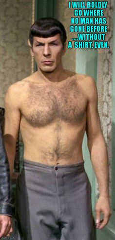 Image tagged in spock no shirt,spock,nimoy,star trek