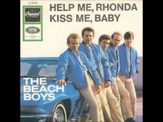 'Help Me Rhonda' - The Beach Boys... Never liked this song because of bratty girl named Rhonda!