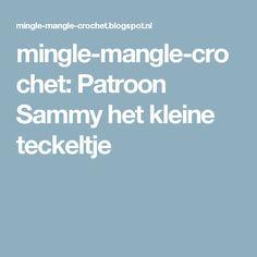 mingle-mangle-crochet: Patroon Sammy het kleine teckeltje
