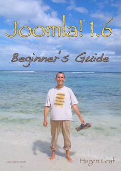 Joomla! 1.6 - Beginner's Guide by Hagen Graf from cocoate.com. Free dowload, two version: English and Spanish