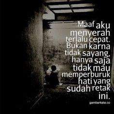 Gambar Kata Kata Maaf Untuk Pacar Yang Marah Words Quotes, Me Quotes, Qoutes, Funny Quotes, Quotes Galau, Quotes Indonesia, Heartbroken Quotes, News Songs, Just For You