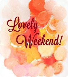 {Lovely Weekend!…} - Bloglovin