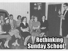 RETHINKING YOUTH MINISTRY: 10 Ideas for Rethinking Sunday School