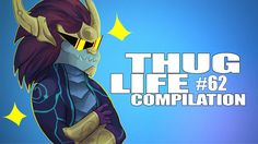 League of Legends Thug Life Compilation #62