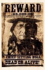 Toro Sentado cartel de recompensa ~ jefe Lakota y el hombre santo, el más notable para su premonición de derrotar al ejército en la batalla de Little Big Horn.