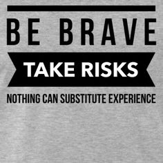 Be brave take risks t-shirt #t-shirt #t-shirts #tshirt #tshirts #giftidea #giftideas #giftsidea #giftsideas #quote #quotes #quotation #quotations #sayings #saying