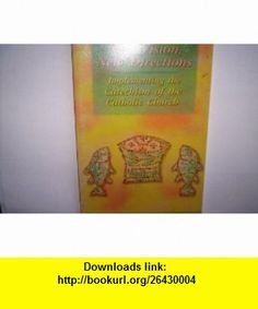 New Visions, New Directions Implementing the Catechism of the Catholic Church (9780883472835) Robert J. Hater , ISBN-10: 088347283X  , ISBN-13: 978-0883472835 ,  , tutorials , pdf , ebook , torrent , downloads , rapidshare , filesonic , hotfile , megaupload , fileserve