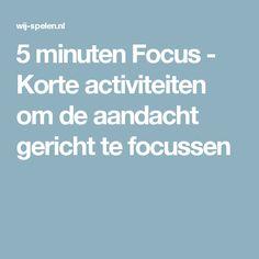 5 minuten Focus - Korte activiteiten om de aandacht gericht te focussen