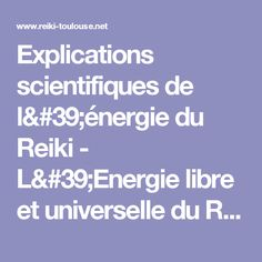 Explications scientifiques de l'énergie du Reiki - L'Energie libre et universelle du Reiki