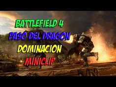 BATTLEFIELD 4 PASO DEL DRAGON DOMINACION |  MIINICLIP PC GAMEPLAY ESPAÑOL