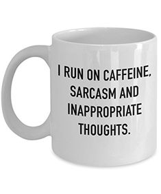 Coffee Mug - I Run On Caffeine - 11 oz Unique Present Idea for Friend, Mom, Dad, Husband, Wife, Boyfriend, Girlfriend - Best Office Cup Birthday Funny Gift for Coworker, Him, Her