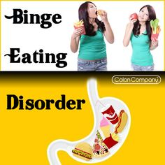 Binge Eating Disorder - Colon Company #eating #food #eatingdisorder #health
