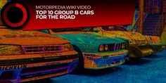 Feature Video - Top 10 :: Group B Cars for the Road - UK Car Auction Search :: Search ALL UK Car Auctions Auction, Group, Cars, Search, Searching, Vehicles, Autos, Automobile, Car
