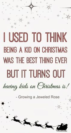 """This is so true - making Christmas special for Scarlett and now Woody is so exciting! Found this on """"Make Christmas Magical for Kids"""" ~ Growing A Jeweled Rose"""