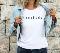 Homebody T-shirt | Nerd t-shirt | Minimalist shirt | everyday moms tee | Unisex Bella Canvas Soft jersey | Funny homebody shirt Simple Shirts, Mom Shirts, T Shirts For Women, Special Gifts For Her, Presents For Her, Gifts For Girls, Gifts For Mom, Customized Gifts, Personalized Gifts