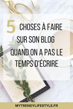 5 choses à faire sur son blog quand on a pas le temps d'écrire