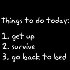 Things to do today.things to do everyday!this really made me laugh The Words, Bon Courage, Things To Do Today, 3 Things, How I Feel, Just In Case, Decir No, Einstein, It Hurts