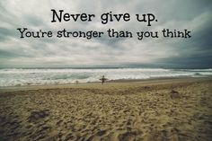 Never give up pic from jaymantri.com, words mine