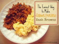The Easiest Way to Make Sweet Potato Hashbrowns The Easiest Way to Make Sweet Potato Hash Browns