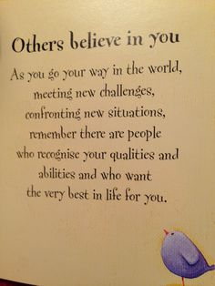 Quote of the day! Others believe in you!! So it's time to believe in yourself!
