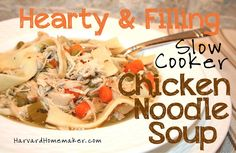 This is a must-try!  Best chicken noodle soup I've ever had... and made in the crockpot.  Serve with a crusty, warm bread and you have a perfect cold-weather meal.  #soup #crockpot #healthy #recipes #harvardhomemaker