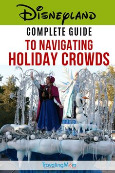 Looking for the best tips on vacationing at Disneyland during the holidays? These are the top suggestions on how to navigate holiday crowds at Disneyland and Disney California Adventure park as well as what to expect and how to save time.