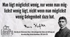 Bild zeigt Franz Kafka und Zitat Man lügt möglichst wenig, nur wenn man möglichst wenig lügt, nicht wenn man möglichst wenig Gelegenheit dazu hat.