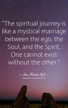 The spiritual journey is a mystical marriage.