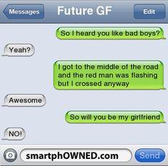 i heard u like badboys ..... text messages | Future GFSo i heard you like bad boys? | yeah? | i got to the middle ...