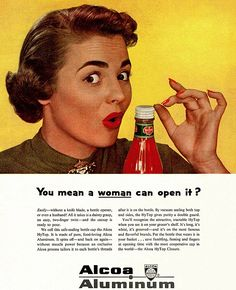 A housewife is amazed she can open a ketchup bottle all by herself. The ad conveniently ignores that a few years before, women made tanks and bombs for the war effort