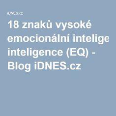 18 znaků vysoké emocionální inteligence (EQ) - Blog iDNES.cz Mahatma Gandhi, 18th, Blog, Relax, Style, Psychology Programs, Swag, Blogging, Outfits