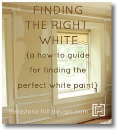 Save this post for when you are ready to pick out a #white paint ! Finding the right white {a #howto guide for finding the perfect #whitepaint } via @fieldstonehill #white #bestwhitepaintcolor